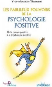les fabuleu pouvoirs de la psychologie positive